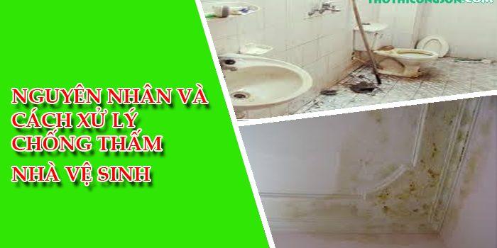 nguyên nhân và cách xử lý chống thấm nhà vệ sinh